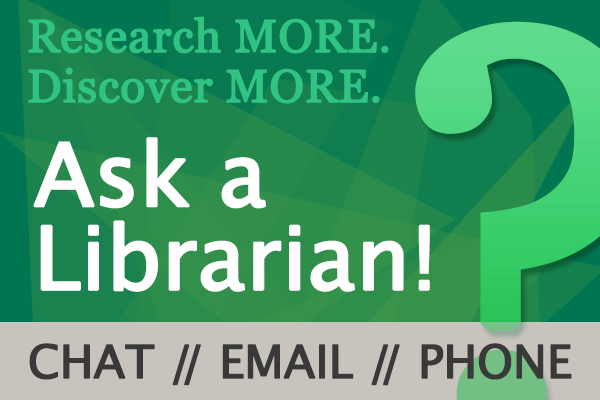 Have a question? Ask a Librarian 24/7!